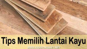 cara memilih lantai kayu yang berkualitas tinggi