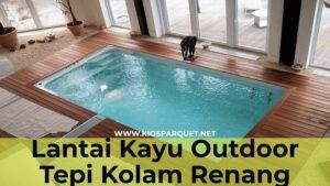 Lantai kayu outdoor samping kolam renang minimalis