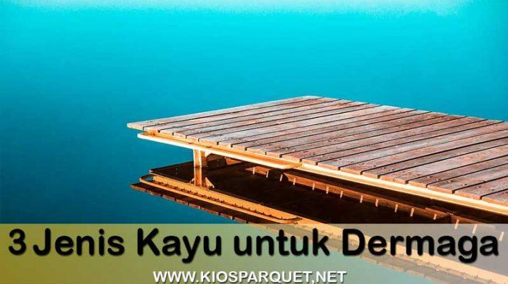 kayu terbaik untuk di manfaatkan membangun sebuah dermaga