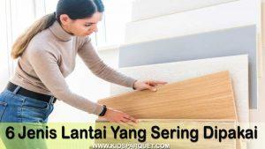6 jenis lantai yang sering digunakan oleh orang Indonesia